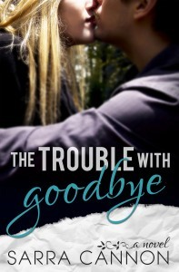 TROUBLE WITH GOOD BYE